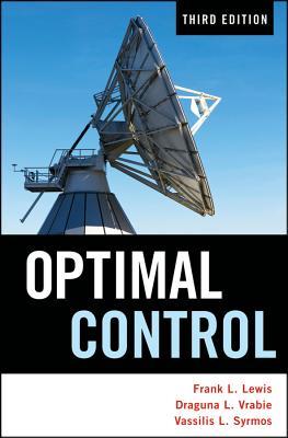 Optimal Control By Lewis, Frank L./ Vrabie, Draguna/ Syrmos, Vassilis L.