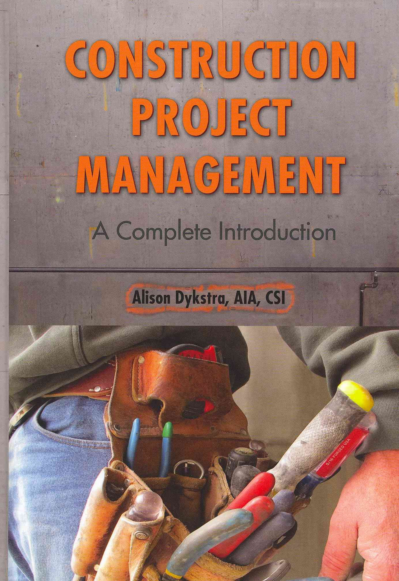 Construction Project Management By Dykstra, Alison