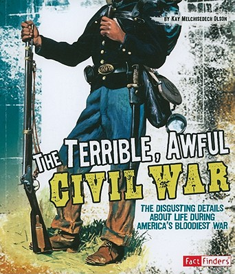 The Terrible, Awful Civil War By Olson, Kay Melchisedech